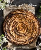 Flour and Stone - Baked for Love, Life and Happiness ebook by Nadine Ingram
