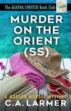 Murder on the Orient (SS): The Agatha Christie Book Club 2 ebook by