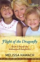 Flight of the Dragonfly ebook by Melissa Hawach