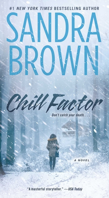 Chill Factor - A Novel ebook by Sandra Brown