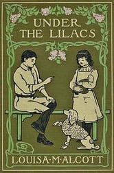 Under The Lilacs ebook by Louisa Mae Alcott,Alice Barbar Stephens (Illustrator)