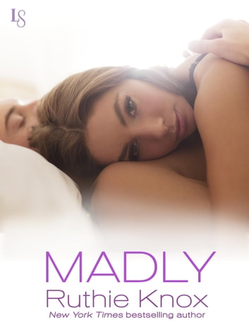 Madly - A New York Novel ebook by Ruthie Knox