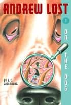 Andrew Lost #1: On the Dog ebook by Debbie Palen, J. C. Greenburg