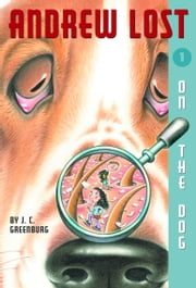 Andrew Lost #1: On the Dog ebook by J.C. Greenburg,Debbie Palen