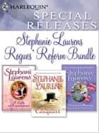 Stephanie Laurens Rogue's Reform Bundle - The Reasons for Marriage\A Lady of Expectations\An Unwilling Conquest ebook by Stephanie Laurens