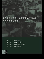 Teacher Appraisal Observed ebook by G. Haynes,E. C. Wragg,E. C. Wragg,Prof E C Wragg,Felicity Wikely