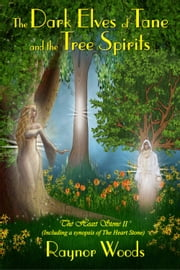 The Dark Elves of Tane and the Tree Spirits ebook by Raynor Woods