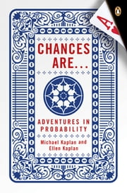 Chances Are - Adventures in Probability ebook by Michael Kaplan,Ellen Kaplan