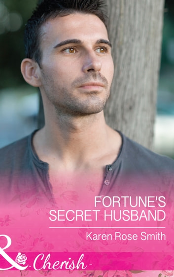 Fortune's Secret Husband (Mills & Boon Cherish) (The Fortunes of Texas: All Fortune's Children, Book 3) ebook by Karen Rose Smith