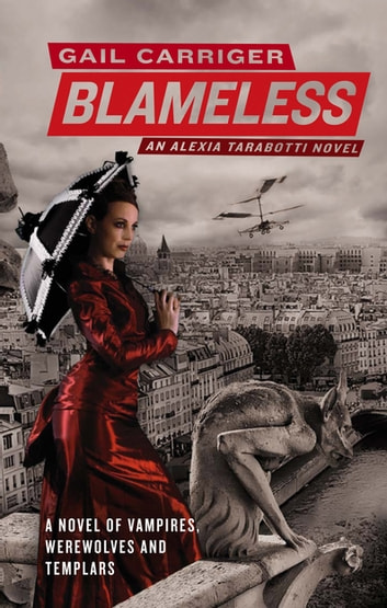 Blameless - Book 3 of The Parasol Protectorate ebook by Gail Carriger