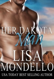 Her Dakota Man ebook by Lisa Mondello