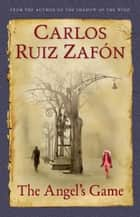 The Angel's Game ebook by Lucia Graves, Carlos Ruiz Zafon