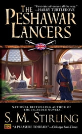 The Peshawar Lancers ebook by S. M. Stirling