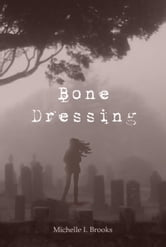 Bone Dressing ebook by Michelle I. Brooks