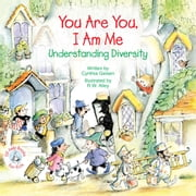 You Are You, I Am Me - Understanding Diversity ebook by Cynthia Geisen,R. W. Alley
