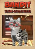 Bandit - The Short-Sighted Cat Burglar - (Free Illustrated Story) ebook by Maxwell Grantly