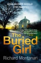 The Buried Girl - The most chilling psychological thriller you'll read all year ebook by