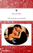 The Vengeful Husband ebook by Lynne Graham