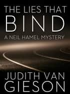 The Lies that Bind ebook by Judith Van GIeson