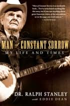 Man of Constant Sorrow ebook by Ralph Stanley,Eddie Dean