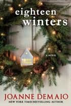 Eighteen Winters ebook by Joanne DeMaio