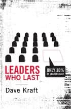 Leaders Who Last ebook by Dave Kraft