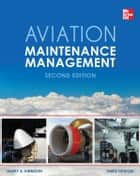 Aviation Maintenance Management, Second Edition ekitaplar by Harry Kinnison, Tariq Siddiqui