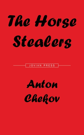 The Horse Stealers and Other Stories ebook by Anton Chekov