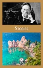 Stories eBook by Anton Chekhov