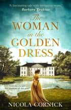 The Woman In The Golden Dress: Can she escape the shadows of the past? ebook by Nicola Cornick