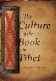 The Culture of the Book in Tibet ebook by Kurtis R. Schaeffer