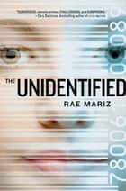 The Unidentified ebook by Rae Mariz