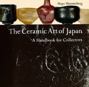 The Ceramic Art of Japan - A Handbook for Collectors ebook by Hugo Munsterberg