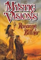 Mystic Visions ebook by