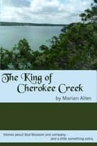 The King of Cherokee Creek ebook by Marian Allen