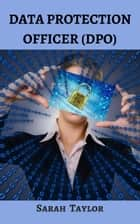 Data Protection Officer ebook by Sarah Taylor