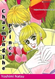 Charming the Prince (Harlequin Comics) - Harlequin Comics ebook by Laura Wright