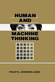 Human and Machine Thinking ebook by Philip N. Johnson-Laird