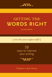 Getting the Words Right ebook by Cheney, Theodore