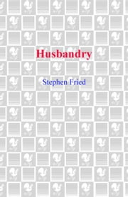 Husbandry ebook by Stephen Fried