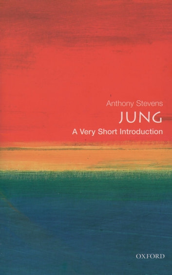 Jung: A Very Short Introduction ebook by Anthony Stevens