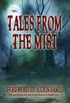 Tales from the Mist ebook by Marty Young,Scott Nicholson,Cate Dean