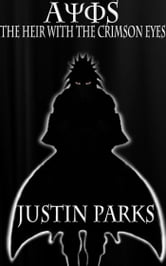 Ayos: The Heir with the Crimson Eyes ebook by Justin Parks