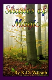 Shades of Magic ebook by KD Wilson