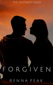 Forgiven - Mistaken, #19 ebook by Renna Peak