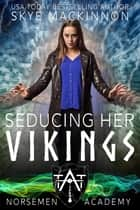 Seducing Her Vikings ebook by Skye MacKinnon