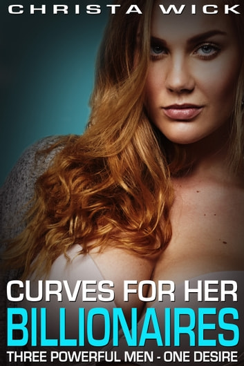 Curves for Her Billionaires ebook by Christa Wick