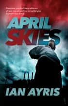 April Skies - John Sissons, #2 ebook by Ian Ayris