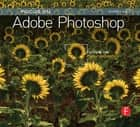 Focus On Adobe Photoshop - Focus on the Fundamentals ebook by Corey Hilz