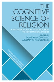 The Cognitive Science of Religion - A Methodological Introduction to Key Empirical Studies ebook by Associate Professor D. Jason Slone, William W. McCorkle Jr.